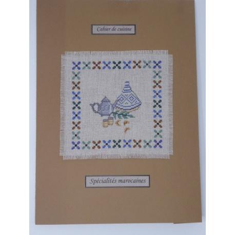 Les cahiers de cuisine - Spécialités marocaines