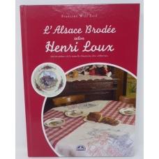 L'Alsace brodée selon Henri Loux - Francine Will-Zeil